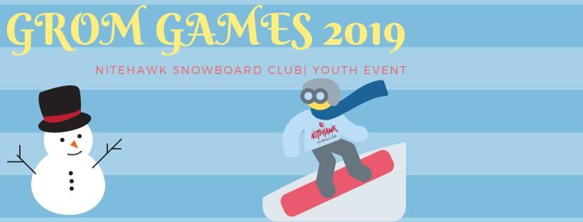a14904ab32d Grom Games 2019 - Snowboard Event - Nitehawk Year-Round Adventure Park